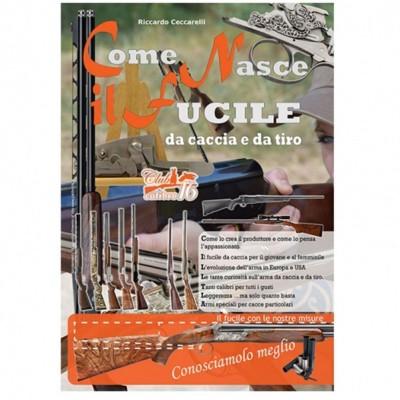 Libro Come nasce il fucile da caccia e da tiro - UOMINI DEI BOSCHI